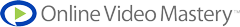 Online Video Mastery™ Logo
